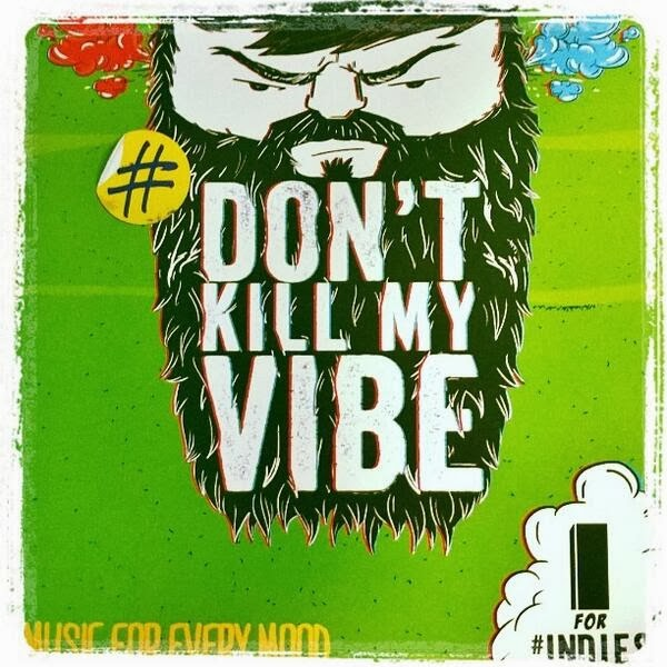 "Big Indies Party music for every mood: ""Don't Kill my vibe"""