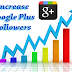 Awesome 8 tips to Increase Google Plus Followers