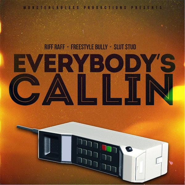 Riff Raff, Freestyle Bully & Slut Stud - Everybody's Callin' - Single Cover