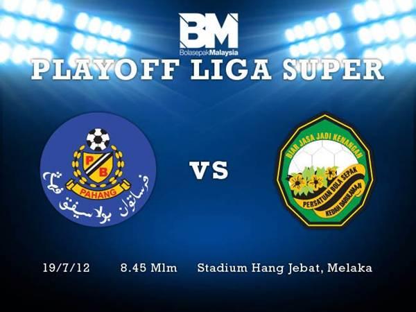 Keputusan Perlawanan Akhir Playoff Liga Super Pahang vs Kedah 19 Julai