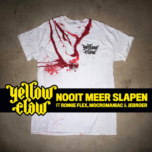 Yellow Claw - Nooit Meer Slapen (feat. Ronnie Flex, MocroManiac & Jebroer) - Single Cover