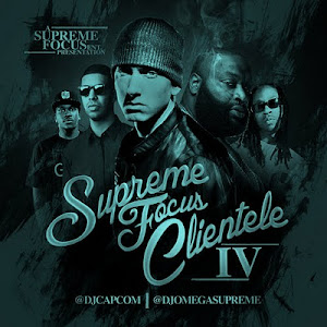 """SUPREME FOCUS CLIENTELE V.4"" HOSTED BY DJ CAPCOM x DJ OMEGA SUPREME"