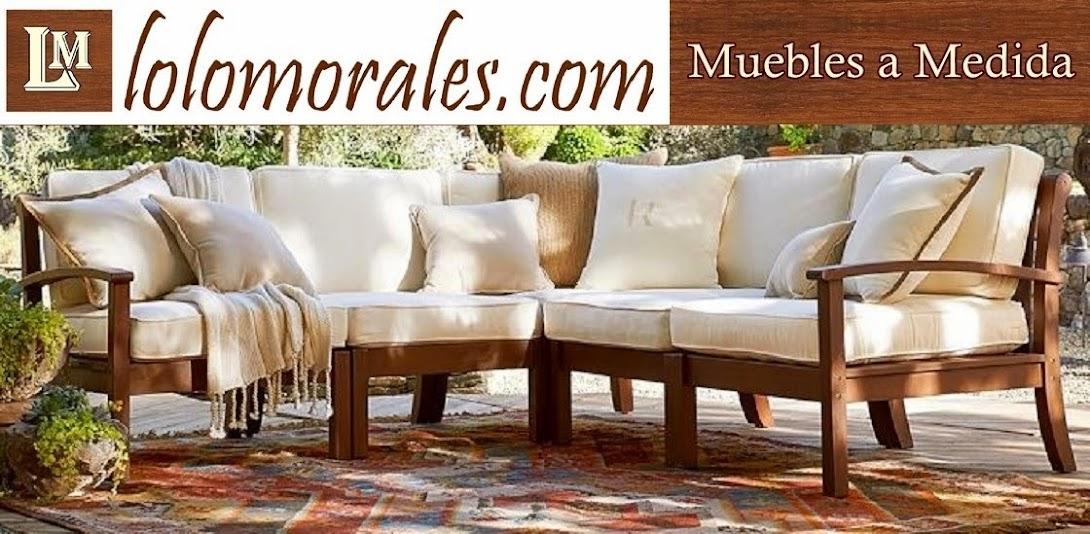 Muebles para el hogar, para exteriores, muebles modernos ǀ LOLOMORALES® ǀ  www.lolomorales.com