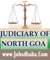 District and Subordinate Judiciary of North Goa Jobs Recruitment, Sarkari naukri, Court Jobs