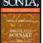 Sonia, te envío los cuadernos café (ADRIANA 'Nana' SCHNAKE)