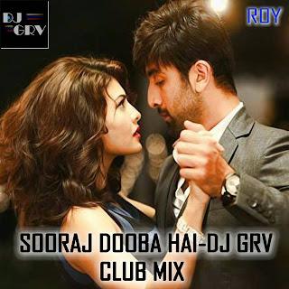 DJ GRV-SOORAJ DOOBA HAI-ROY (CLUB MIX)