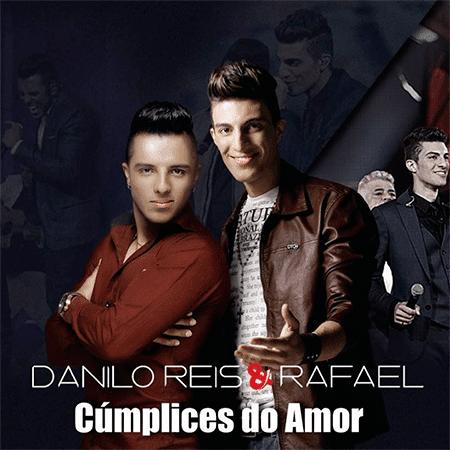 Danilo Reis e Rafael - Cúmplices Do Amor Mp3