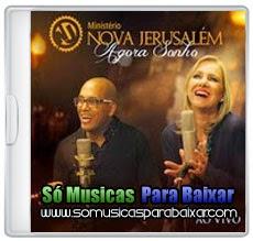 musicas%2Bpara%2Bbaixar CD Ministério Nova Jerusalém – Agora Sonho: Ao Vivo