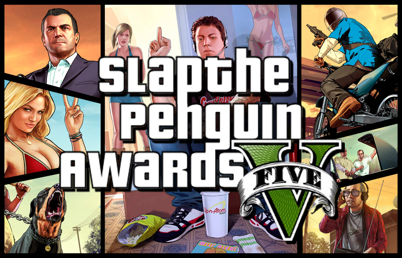 The 5th Annual Slap The Penguin Awards