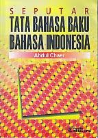 toko buku rahma: buku SEPUTAR TATA BAHASA BAKU BAHASA INDONESIA, pengarang abdul chaer, penerbit rineka cipta