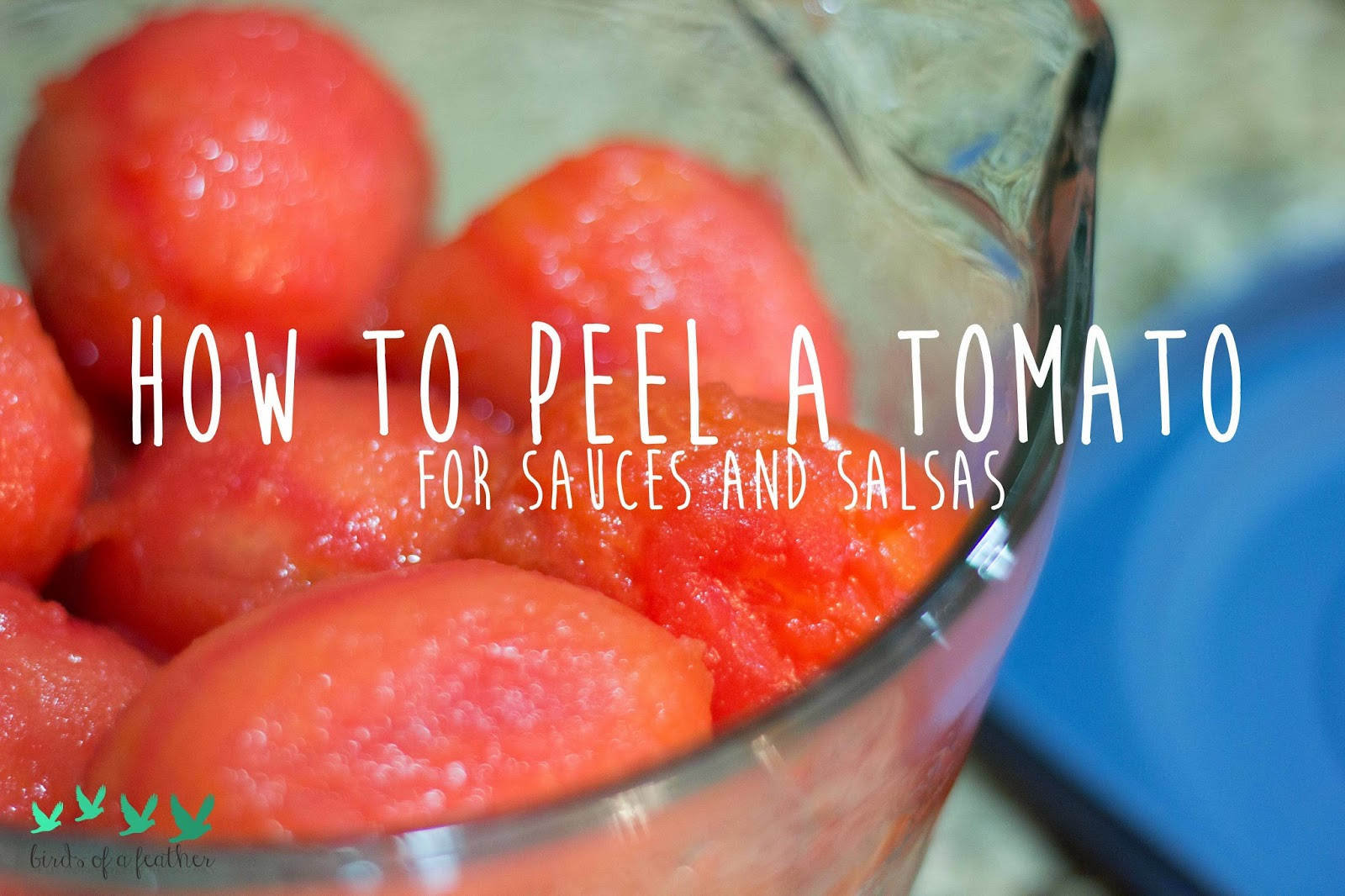 http://www.theweatheredpalate.com/2014/08/how-to-peel-tomato-for-sauces-and-salsa.html