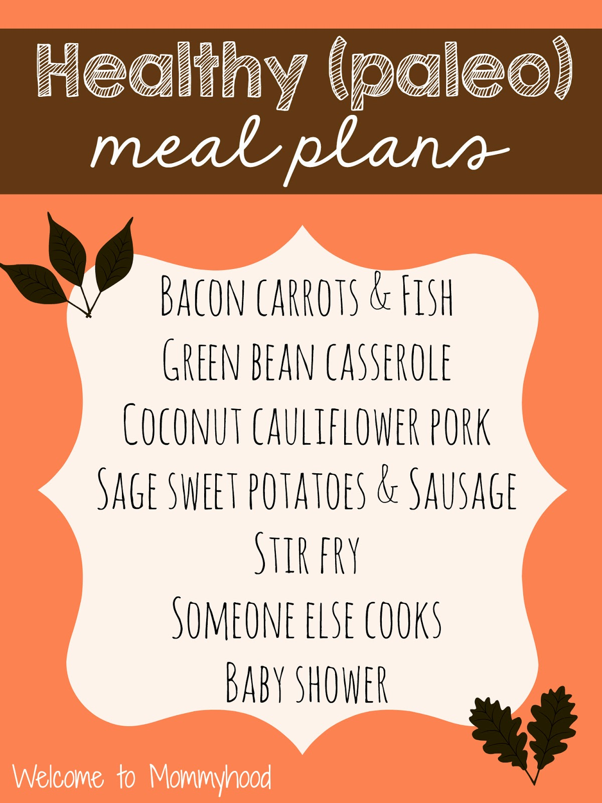 Healthy meal plans {Welcome to Mommyhood} #paleo