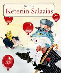 """Lasteraamat """"Keteriin Salaaias 2"""", kirjastus Argo, 2013"""