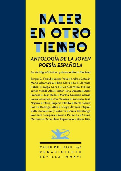 NACER EN OTRO TIEMPO. ANTOLOGÍA DE LA JOVEN POESÍA ESPAÑOLA