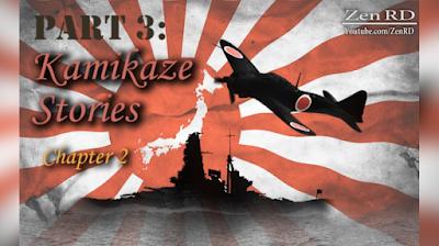 Part 3: Kamikaze Stories