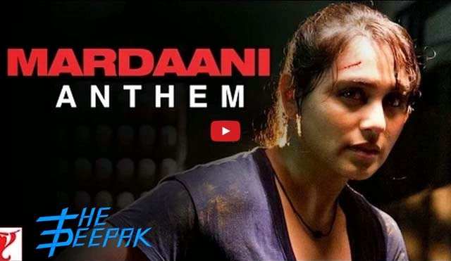 Mardaani Anthem Song Lyrics - Rani Mukerji