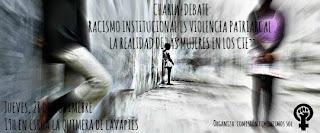 http://madrid.tomalaplaza.net/2013/11/22/charla-debate-racismo-institucional-es-violencia-patriarcal-la-realidad-de-las-mujeres-en-los-cie/