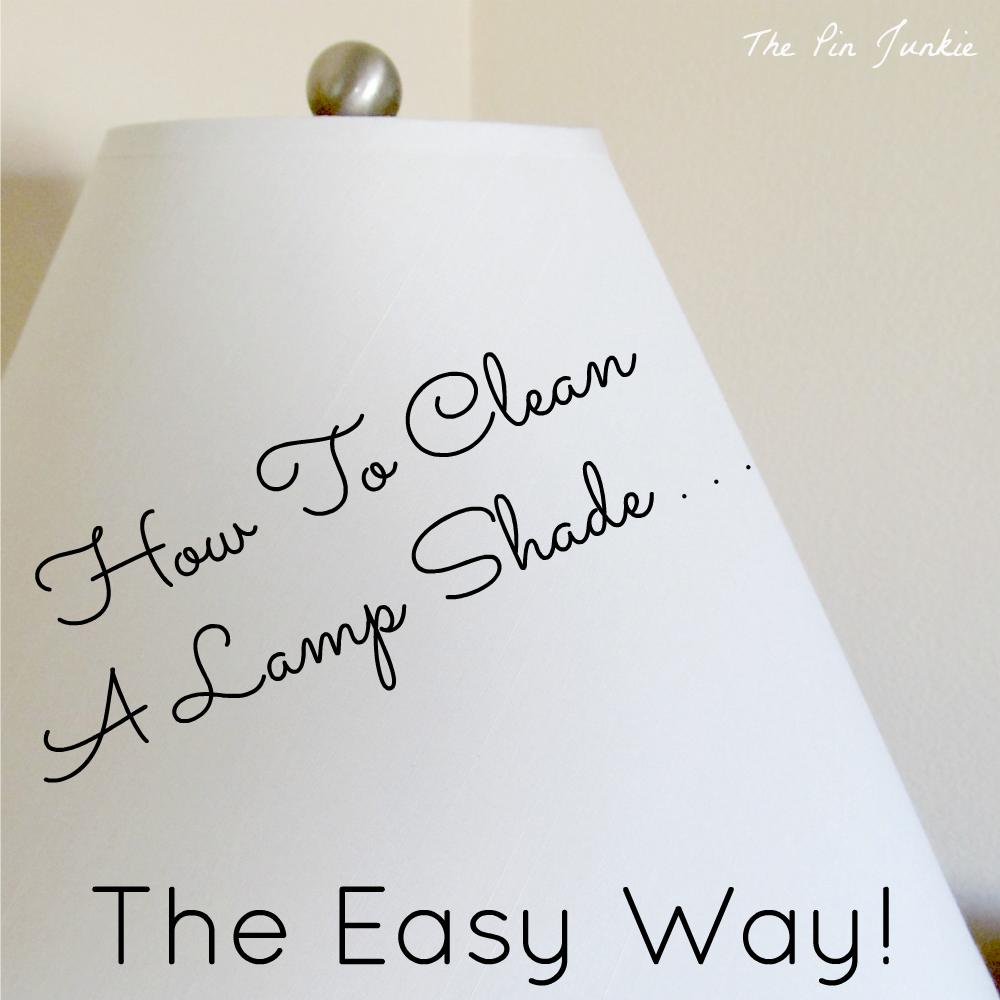 http://www.thepinjunkie.com/2014/01/how-to-clean-lamp-shade.html