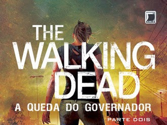 A Queda do Governador: parte dois, The Walking Dead 4, Robert Kirkman e Jay Bonansinga, Galera Record