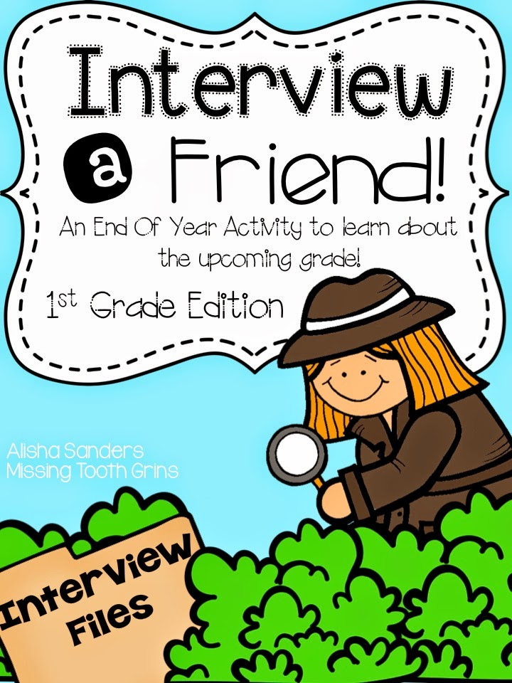 http://www.teacherspayteachers.com/Product/Interview-A-Friend-Interviewing-the-Next-Grade-Level-1st-Grade-Edition-1243458