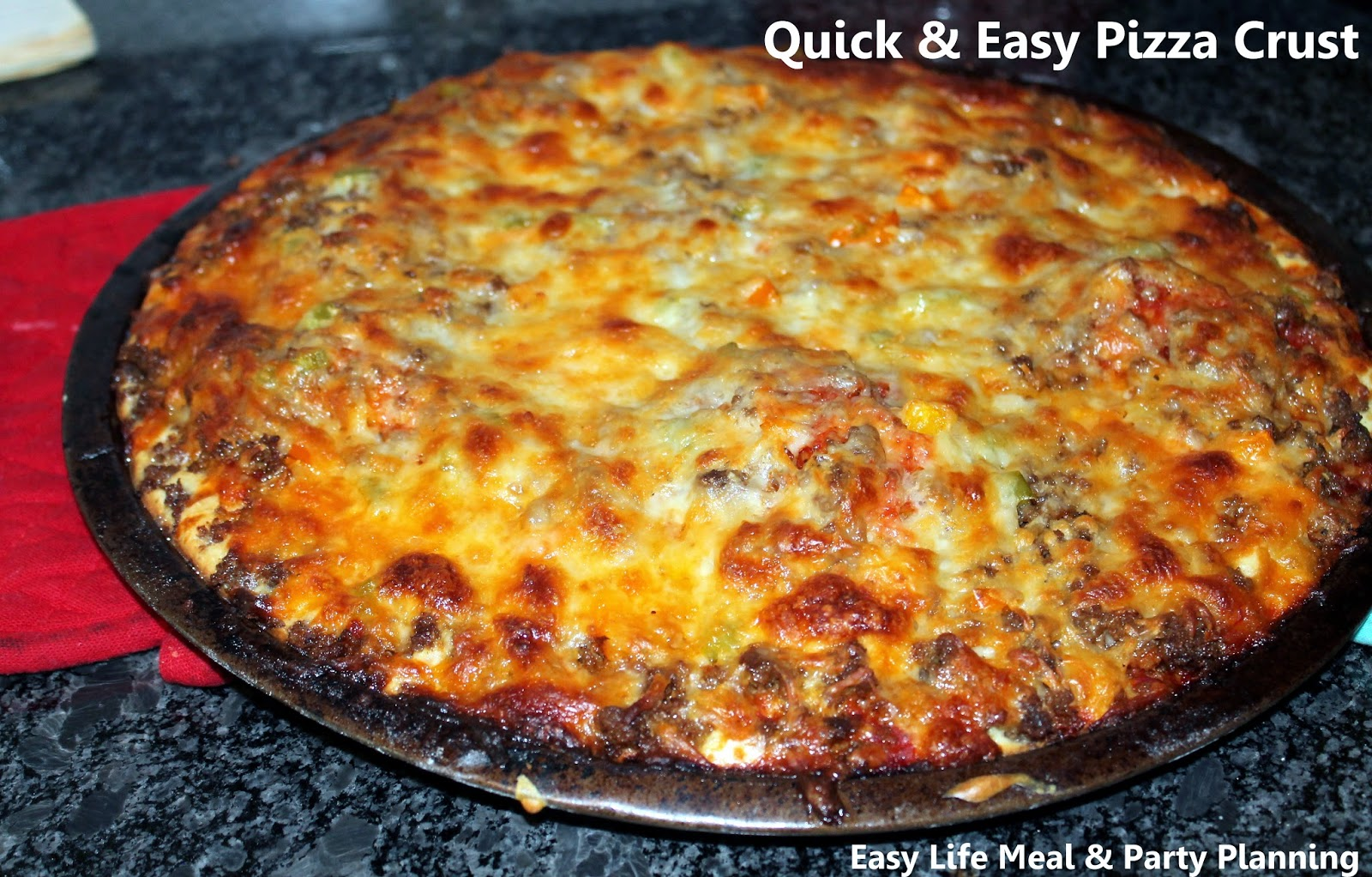 Easy Life Meal & Party Planning: Quick & Easy Pizza Crust - 3 minutes to prepare - no rising, no kneading, and no rolling & amazing!