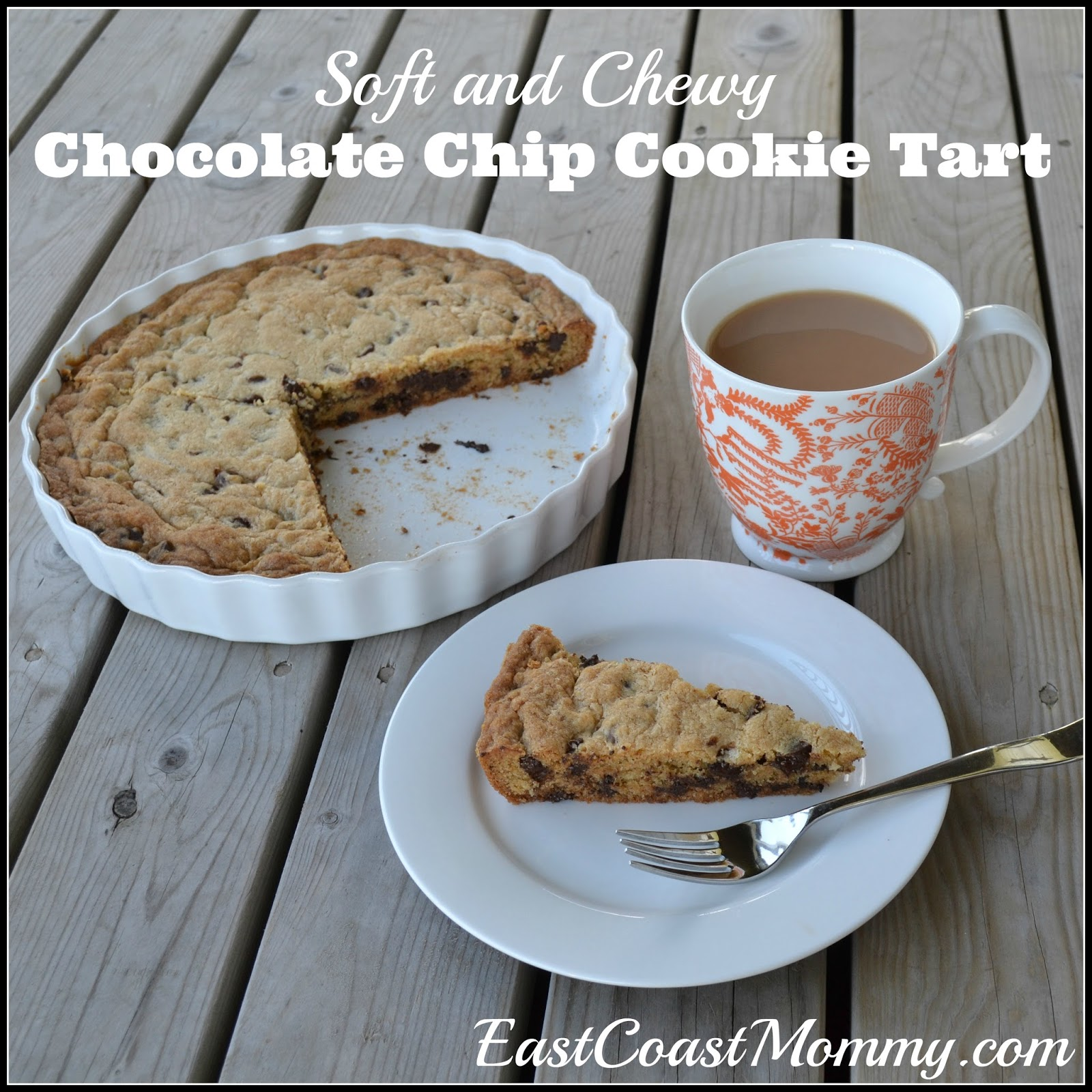 East Coast Mommy: Soft and Chewy Chocolate Chip Cookie Tart