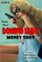 "NEW! DOMINO LADY ""MONEY SHOT"""