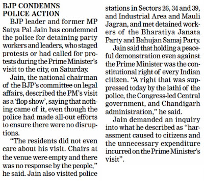 BJP leader and former MP Satya Pal Jain has condemned the police for detaining party workers and leaders, who staged protests or had calledd for protests during the Prime Minister's visit to the city, on Saturday.