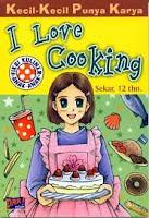 Kecil-Kecil Punya Karya, I Love Cooking