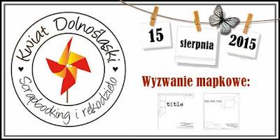 http://www.kwiatdolnoslaski.pl/2015/07/wyzwanie-pozlotowe-scrapowa-mapka.html