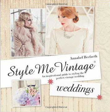 Style Me Vintage Weddings by Annabel Beeforth