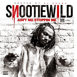 "Snootie Wild ""Aint No Stoppin Me"" Hosted by DJ Drama"