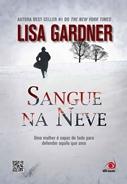 Sangue na Neve * Lisa Gardner