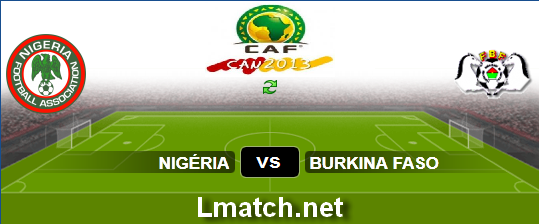 Live Streaming : Nigéria Vs Burkina Faso