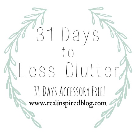 31 Days to Less Clutter: Let It Go. Resolving to let go of the unloved and unused stuff in your life.