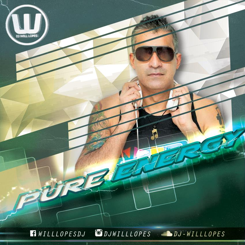 DJ Will Lopes - PURE ENERGY
