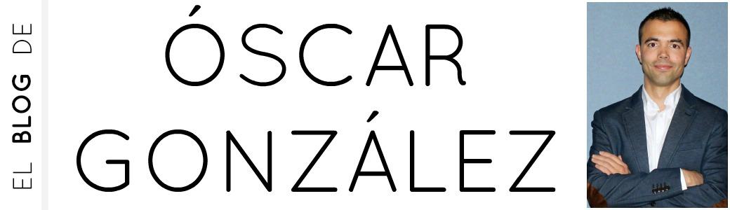 EL BLOG DE ÓSCAR GONZÁLEZ