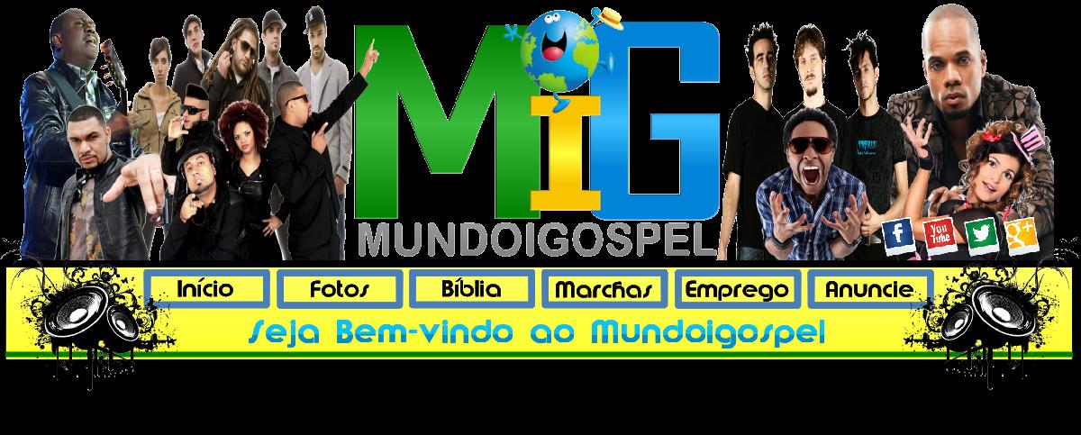 Acesse o blog. Mundoigospel.