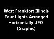 West Frankfort Illinois Four Lights Arranged Horizontally UFO (Graphic)