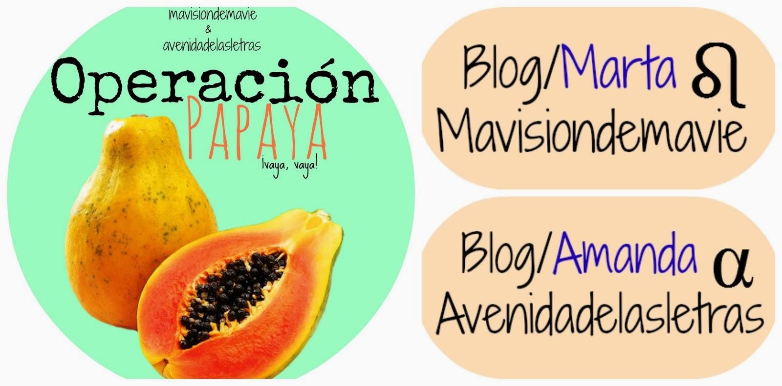 Operación Papaya ¿Te unes?