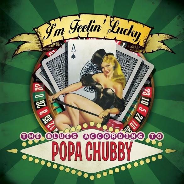 Popa Chubby's I'm Feelin' Lucky
