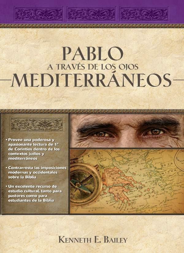 Kenneth Bailey-Pablo a Través De Los Ojos Mediterráneos-