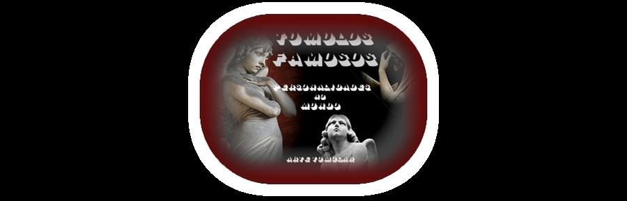TUMULOS FAMOSOS