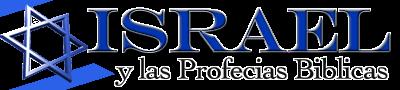 Israel y Las Profecias Bíblicas