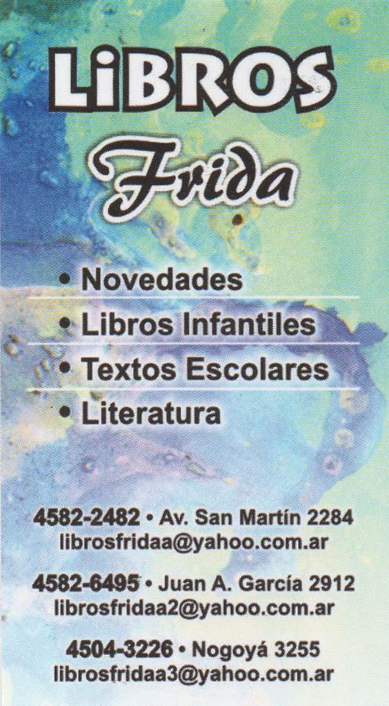 """""""Libros FRIDA"""" está en: Av. San Martín 2284, Juan A. García 2912 y Nogoyá 3255."""
