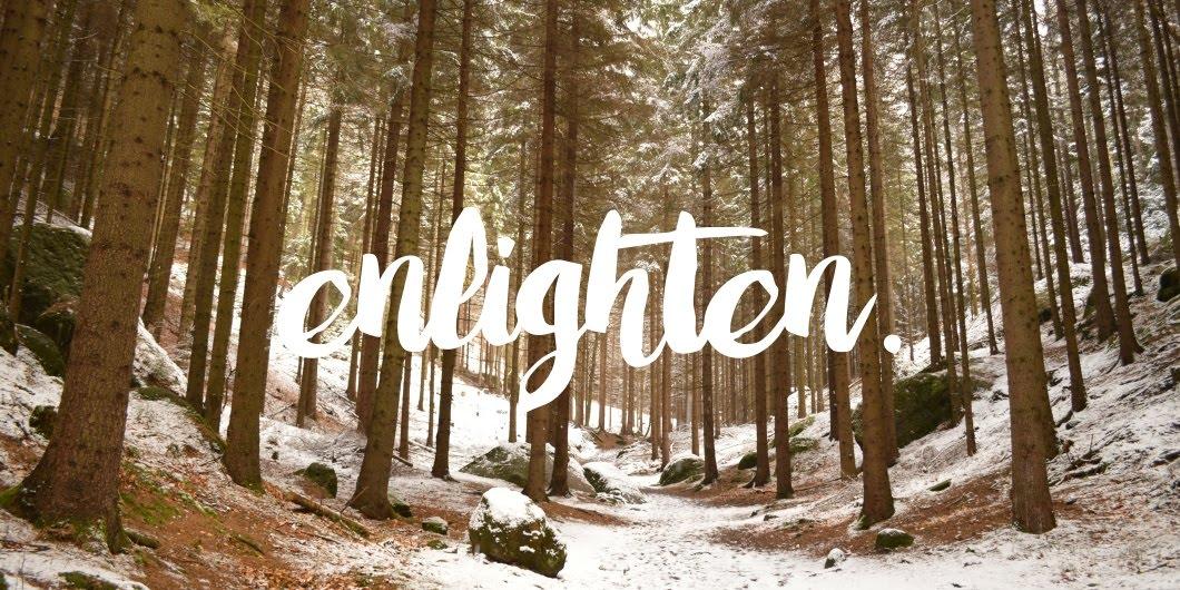 Enlighten.