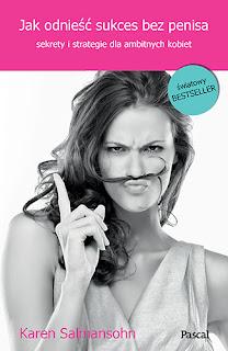 http://ksiegarnia.pascal.pl/ksiazka.php?id=2499_Jak_odniesc_sukces_bez_penisa,_czyli_sekrety_i_strategie_dla_ambitnych_kobiet&search_conditions=cHJvZHVjdF9uZXc9b24%3D