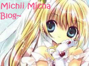 Michii Micha Blog~