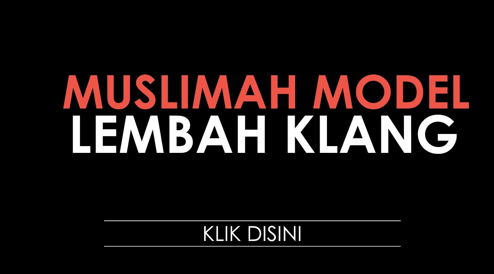 SENARAI MUSLIMAH MODEL LEMBAH KLANG