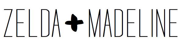 Zelda + Madeline
